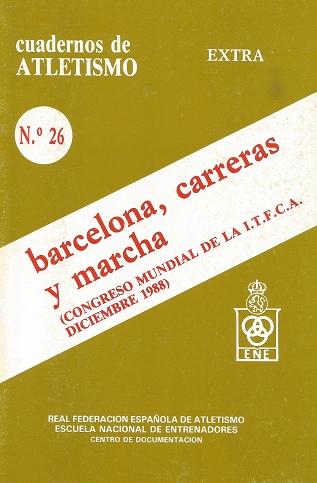 CUADERNO DE ATLETISMO Nº 26 BARCELONA, CARRERAS Y MARCHAS
