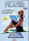 INICIACIÓN AL MÉTODO PILATES. LA FUERZA INTERIOR. GUÍA PRÁCTICA. DVD