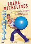 GYMBALL FUERA MICHELINES DVD. LA FORMA MÁS DIVERTIDA DE PERDER PESO