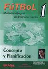 FÚTBOL 1 MÉTODO INTEGRAL DE ENTRENAMIENTO DVD VOL.1 CONCEPTO Y PLANIFICA