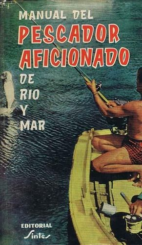 MANUAL PESCADOR AFICIONADO RIO Y MAR