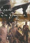 CAZAR EN GUINEA BISSAU. DVD.