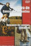 CAZA DE GANSOS EN ARGENTINA. DESCASTE DE CONEJOS CON PERRO