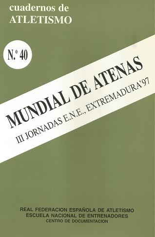 CUADERNO DE ATLETISMO Nº 40: MUNDIAL DE ATENAS, III JOR. EXTREMADURA97