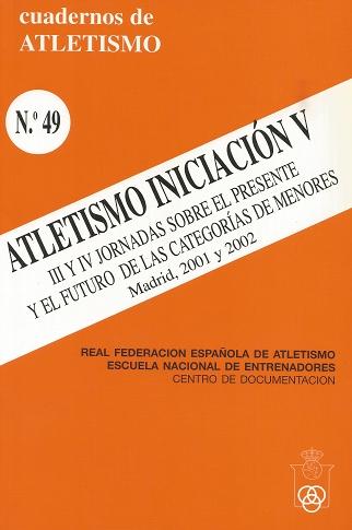 CUADERNO DE ATLETISMO Nº 49 ATLETISMO INICIACIÓN