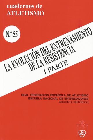 CUADERNO DE ATLETISMO Nº 55: LA EVOLUCIÓN DEL ENTRENAMIENTO DE LA RESISTENCIA