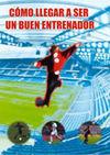 CÓMO LLEGAR A SER UN BUEN ENTRENADOR DVD