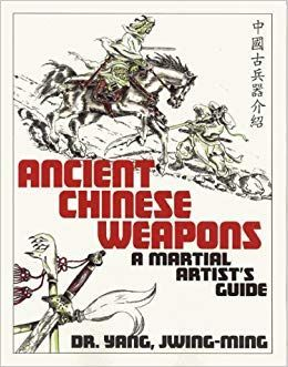 ANCIENT CHINESE WEAPONS A MARTIAL ARTIST´S GUIDE