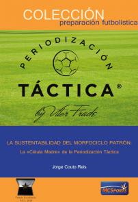 La Sustentabilidad Del Morfociclo Patrón La Célula Madre De La Periodización Táctica Librería Deportiva